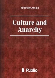 ARNOLD, MATTHEW - Culture and Anarchy [eKönyv: pdf, epub, mobi]