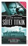 Allison Brennan - Sötét titkok ###<!--span style='font-size:10px;'>(G)</span-->