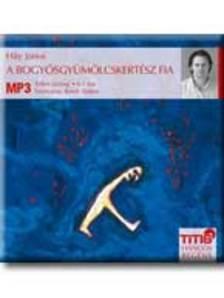 - A BOGYÓSGYÜMÖLCSKERTÉSZ FIA - HANGOSKÖNYV - MP3 - CD