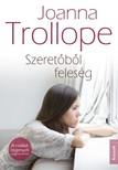 Joanna Trollope - Szeretőből feleség [eKönyv: epub, mobi]<!--span style='font-size:10px;'>(G)</span-->
