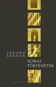 Lénárd Sándor - RÓMAI TÖRTÉNETEK