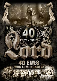 Lord - 40 Éves Jubileumi Koncert DVD