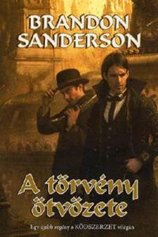 Brandon Sanderson - A törvény ötvözete