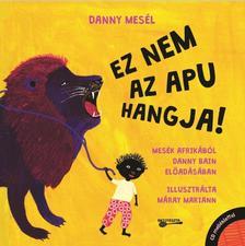 Danny Bain - Danny mesél - Ez nem az apu hangja (CD melléklettel)