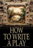 Authors Various - How to Write a Play [eKönyv: epub,  mobi]