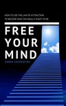 Sacredfire Robin - Free Your Mind [eKönyv: epub,  mobi]