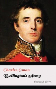 Oman Charles - Wellington's Army [eKönyv: epub, mobi]