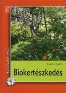 Tamás Eniko - BIOKERTÉSZKEDÉS