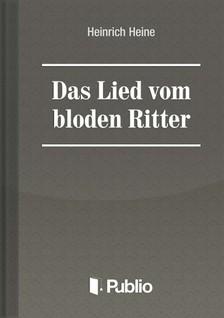 Heinrich Heine - Das Lied vom blöden Ritter [eKönyv: pdf, epub, mobi]