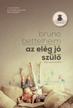 Bruno Bettelheim - Az elég jó szülő [eKönyv: epub, mobi]