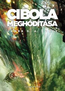 James S. A. Corey - Cibola meghódítása (A Térség 4. kötet)