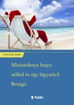 István-Istefán Forrai - Miniszoknya bugyi nélkül és egy lágyszívű Besúgó [eKönyv: epub, mobi]<!--span style='font-size:10px;'>(G)</span-->