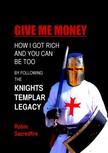 Sacredfire Robin - Give Me Money! [eKönyv: epub, mobi]