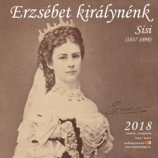 - ERZSÉBET KIRÁLYNÉNK - SISI - NAPTÁR 2018 - 22X22