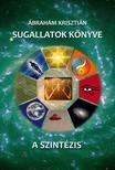 Ábrahám Krisztián - Sugallatok könyve<!--span style='font-size:10px;'>(G)</span-->