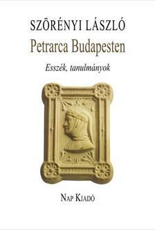 Szörényi László - Petrarca Budapesten - Esszék, tanulmányok