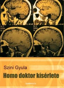 Szini Gyula - Homo doktor kísérlete [eKönyv: epub, mobi]