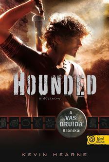 Kevin Hearne - Hounded - Üldöztetve - PUHA BORÍTÓS