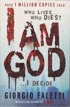 FALETTI, GIORGIO - I Am God [antikvár]