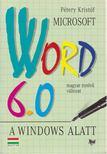Pétery Kristóf - Microsoft Word 6.0 a Windows alatt [antikvár]