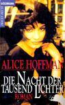 Alice Hoffman - Die Nacht der Tausend Lichter [antikvár]