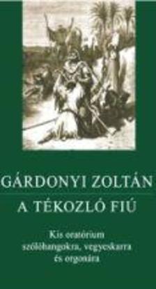 GÁRDONYI ZOLTÁN - A TÉKOZLÓ FIÚ