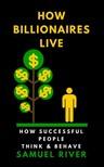 River Samuel - How Billionaires Live [eKönyv: epub, mobi]