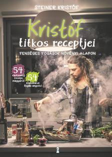 Steiner Kristóf - Kristóf titkos receptjei - Fenséges fogások növényi alapon / Kristóf's Kitchen - Fabulous Food (Not Only) For Vegans