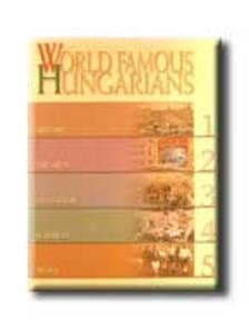 Kossuth Kiadó - WORLD FAMOUS HUNGARIANS - VILÁGHÍRES MAGYAROK - ANGOL