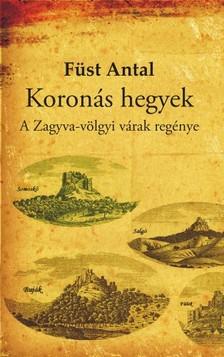 Füst Antal - Koronás hegyek [eKönyv: epub, mobi]