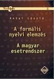 Antal László - A formális nyelvi elemzés és A magyar esetrendszer [eKönyv: pdf]