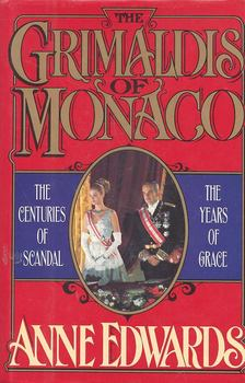 EDWARDS, ANNE - The Grimaldis of Monaco - The Centuries of Scandal, the Years of Grace [antikvár]