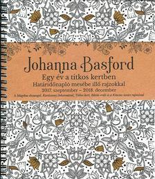 Johanna Basford - Johanna Basford  - Egy év a titkos kertben Határidőnapló mesébe illő rajzokkal 2017. szeptember - 2018. december ###