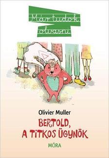 Oliver Müller - Bertold, a titkos ügynök