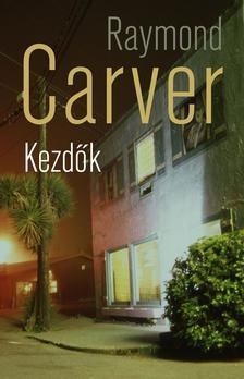 Raymond Carver - Kezdők