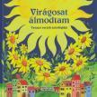 Virágosat álmodtam - Tavaszi versek antológiája