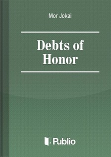MÓR JÓKAI - Debts of Honor [eKönyv: pdf, epub, mobi]