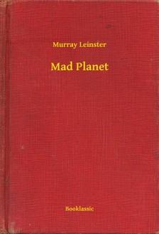 Leinster, Murray - Mad Planet [eKönyv: epub, mobi]