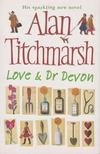 Alan Titchmarsh - Love & Dr Devon [antikvár]