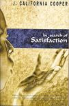 COOPER, J. CALIFORNIA - In Search of Satisfaction [antikvár]