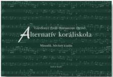 Gárdonyi Zsolt - Karasszon Dezső - ALTERNATÍV KORÁLISKOLA