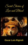 Rigiroli Oscar Luis - Secret Stories of Love and Blood [eKönyv: epub,  mobi]