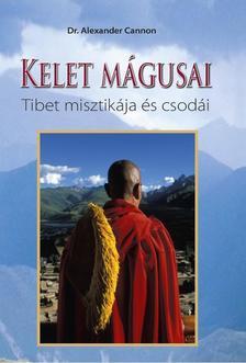 Dr. Alexander Cannon - Kelet mágusai Tibet misztikája és csodái