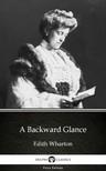 Delphi Classics Edith Wharton, - A Backward Glance by Edith Wharton - Delphi Classics (Illustrated) [eKönyv: epub, mobi]