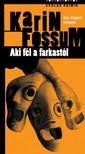 Karin Fossum - Aki fél a farkastól [eKönyv: pdf, epub, mobi]<!--span style='font-size:10px;'>(G)</span-->