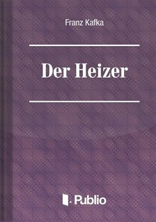Franz Kafka - Der Heizer [eKönyv: pdf, epub, mobi]