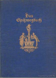 Bernhart, Joseph - Das Spitzwegbuch [antikvár]
