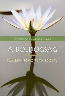 Őszentsége a Gyalvang Drukpa - A BOLDOGSÁG
