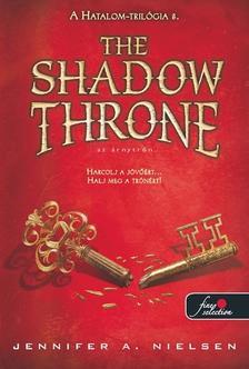 Jennifer A. Nielsen - The Shadow Throne - Az Árnytrón (Hatalom trilógia 3.) - KEMÉNY BORÍTÓS