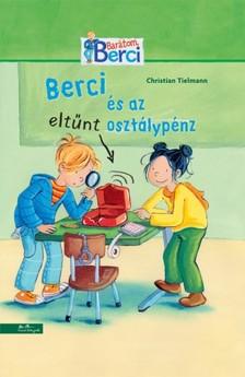 Christian Tielmann - Berci és az eltűnt osztálypénz - Olvasáskönnyítő változat [eKönyv: epub, mobi]